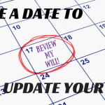 Make a Date to Update Your Will!