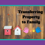 Transfer of Property to Family